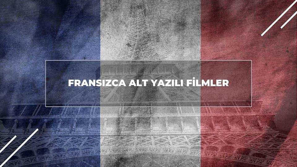 Fransızca Alt Yazılı Filmler