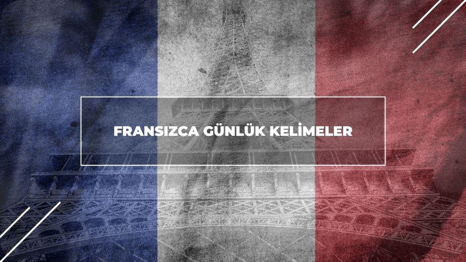 Fransızca Günlük Kelimeler