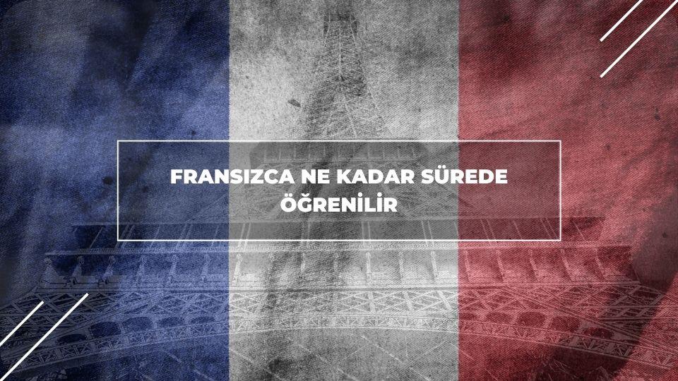 Fransızca Ne Kadar Sürede Öğrenilir