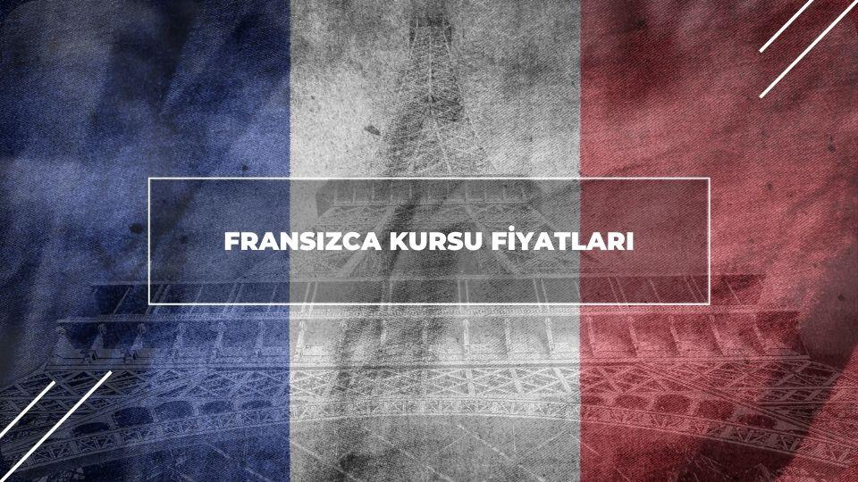 Fransızca Kursu Fiyatları 2021
